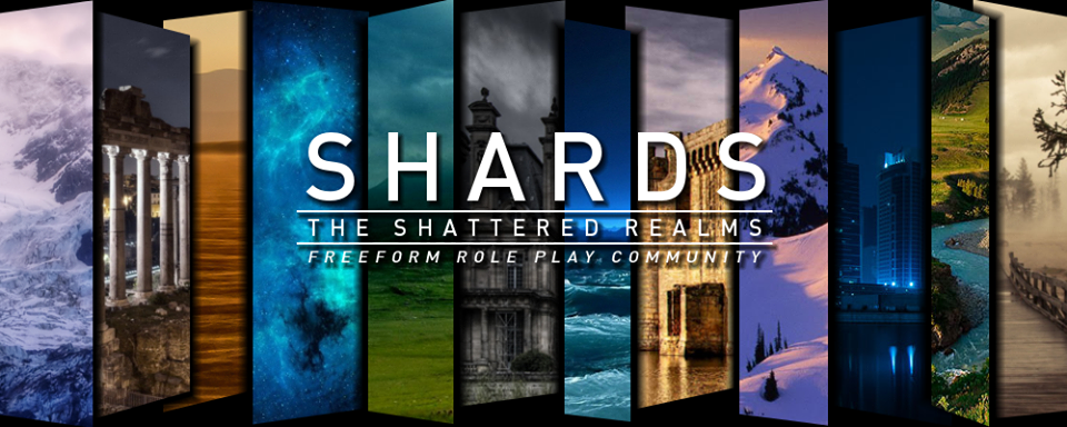 Shards:  The Shattered Realms - A Freeform Role Play Community
